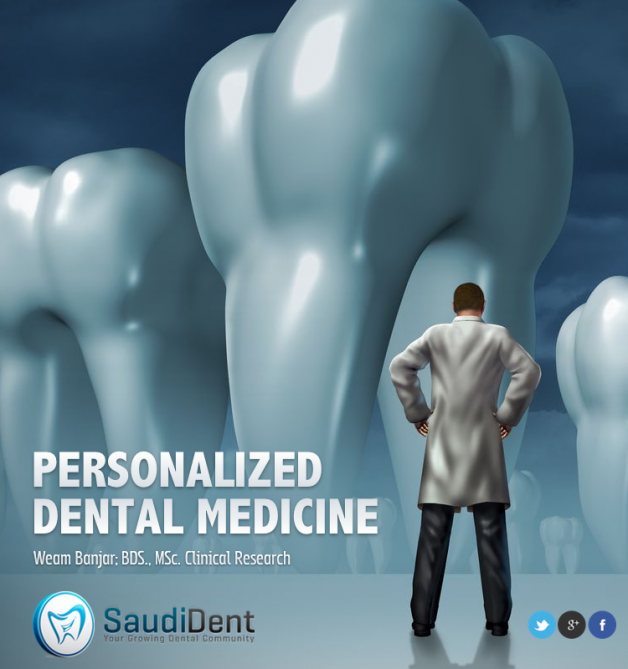 Personalized Dental Medicine … A Call for a Change